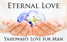 Eternal Love | Part 1: Yahuwah\'s Love for Man